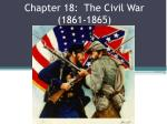 Chapter 18: The Civil War (1861-1865)