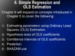 6. Simple Regression and  OLS Estimation