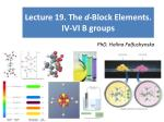 Lecture 19. The  d -Block Elements. IV-VI B groups