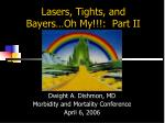 Lasers, Tights, and Bayers…Oh My!!!: Part II