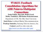 97-0615: Feedback Consolidation Algorithms for ABR Point-to-Multipoint Connections