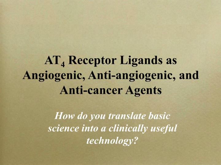 at 4 receptor ligands as angiogenic anti angiogenic and anti cancer agents n.