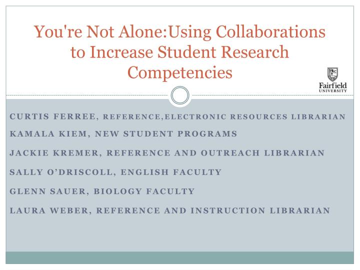 you re not alone using collaborations to increase student research competencies n.