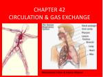 CHAPTER 42 CIRCULATION & GAS EXCHANGE