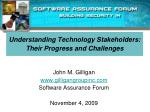 Understanding Technology Stakeholders: Their Progress and Challenges