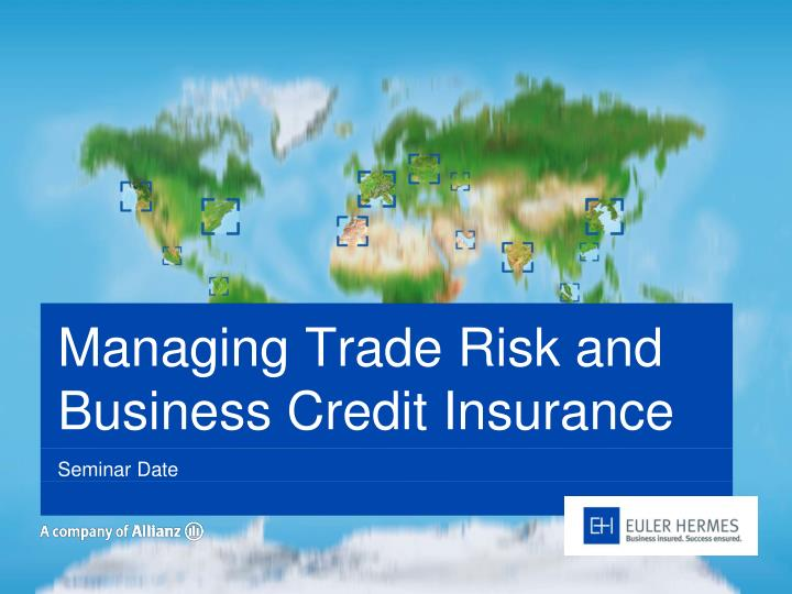 managing trade risk and business credit insurance n.