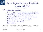 Safe Injection into the LHC V.Kain AB/CO