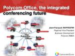 Polycom Office, the integrated conferencing future