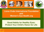 Lions Clubs International Foundation and  Women's Eye Health