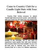 Come to Country Club for a Candle Light Date with Your Belov