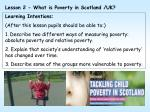 Lesson 2 - What is Poverty in Scotland /UK? Learning Intentions: