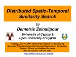 Distributed Spatio-Temporal Similarity Search