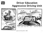 Driver Education Aggressive Driving Unit