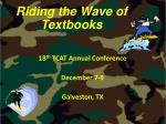 18 th TCAT Annual Conference December 7-9 Galveston, TX