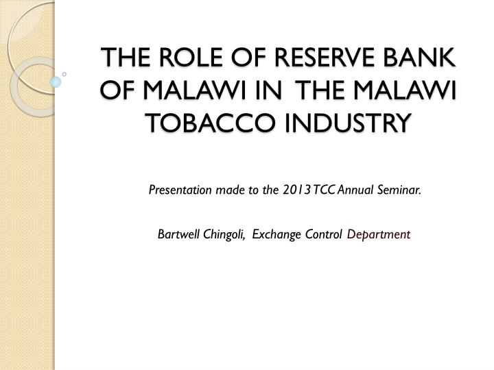 the role of reserve bank of malawi in the malawi tobacco industry n.