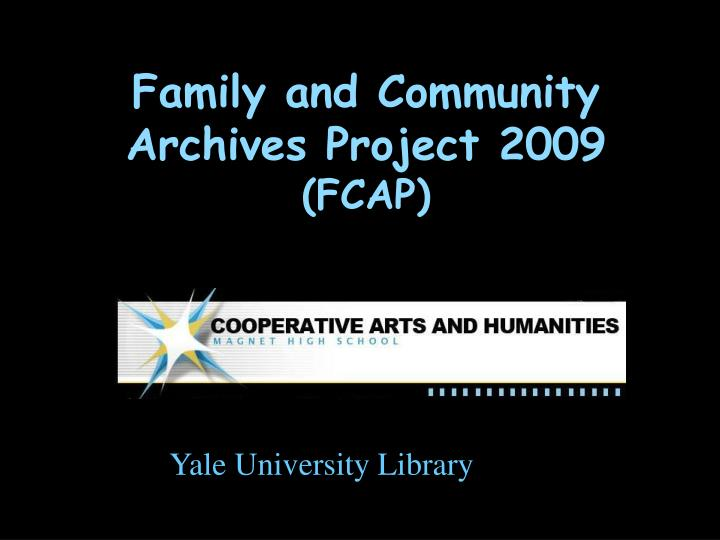 family and community archives project 2009 fcap n.