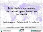 Data denial experiments  for extratropical transition forecasts