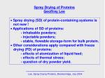 Spray Drying of Proteins Geoffrey Lee