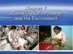 Chapter 7 Human Population Change and the Environment