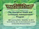 The Aboriginal Health and Community Administration Program