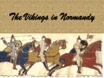 The Vikings in Normandy