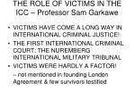 THE ROLE OF VICTIMS IN THE ICC – Professor Sam Garkawe