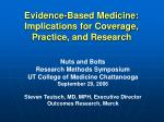 Evidence-Based Medicine: Implications for Coverage, Practice, and Research