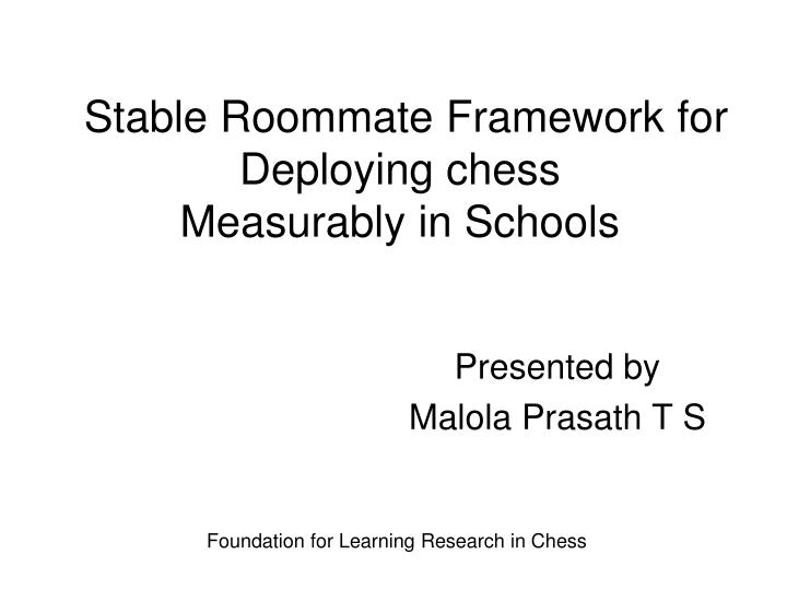 stable roommate framework for deploying chess measurably in schools n.