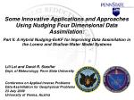 Some Innovative Applications and Approaches Using Nudging Four Dimensional Data Assimilation:
