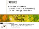 Transition in Campus CyberInfrastructure: Community Clusters, Storage and Co-Loc