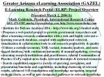 Greater Arizona eLearning Association (GAZEL) E-Learning Research Portal (ELRP) Project Overview