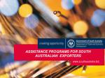 ASSISTANCE PROGRAMS FOR SOUTH AUSTRALIAN  EXPORTERS