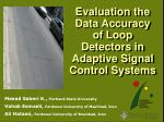 Evaluation the Data Accuracy of Loop Detectors in Adaptive Signal Control Systems