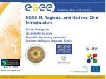 EGEE-III, Regional, and National Grid Infrastructure