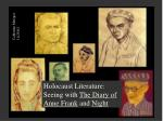 Holocaust Literature: Seeing with The Diary of Anne Frank and Night