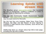 Learning   Epinfo   with stream  files