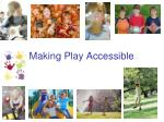 Making Play Accessible