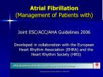 Atrial Fibrillation   (Management of Patients with)