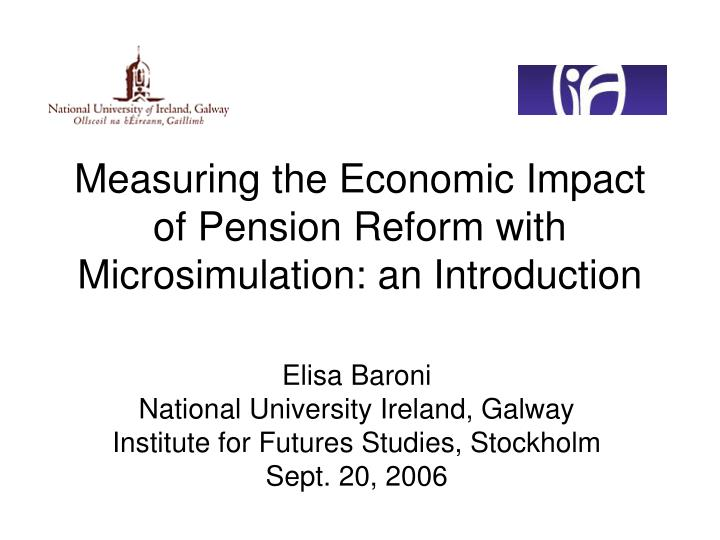 measuring the economic impact of pension reform with microsimulation an introduction n.