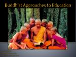 Buddhist  Approaches  to  Ed ucation