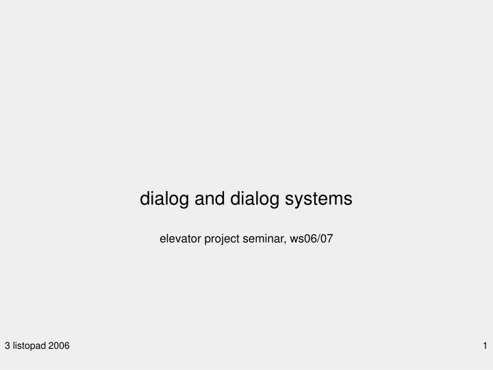 dialog and dialog systems elevator project seminar ws06 07 n.