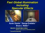 Fast Global Illumination Including Specular Effects