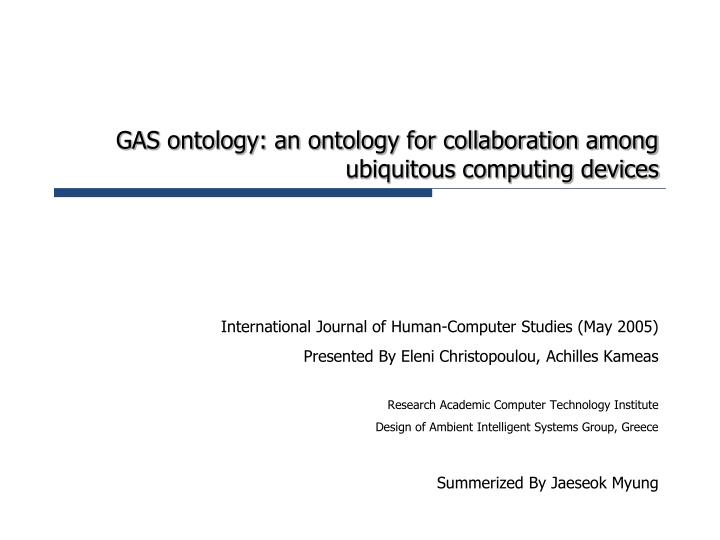 gas ontology an ontology for collaboration among ubiquitous computing devices n.