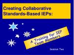 Creating Collaborative   Standards-Based IEPs: