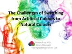 The Challenges of Switching from Artificial Colours to Natural Colours