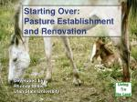 Starting Over: Pasture Establishment and Renovation