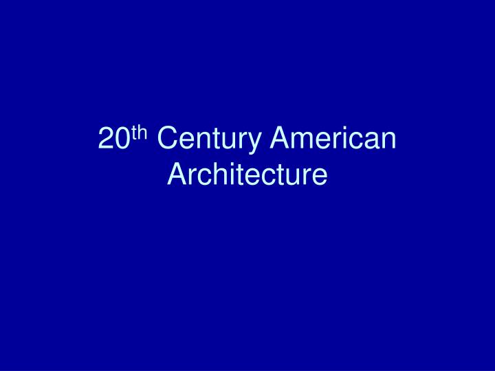 20 th century american architecture n.