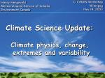 Climate Science Update:  Climate physics, change,  extremes and variability
