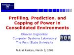 Profiling, Prediction, and Capping of Power in Consolidated Environments