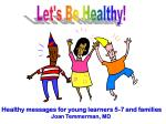 Let's Be Healthy!